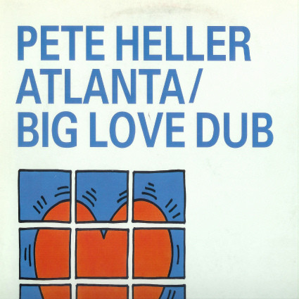 Pete Heller - Atlanta / Big Love Dub