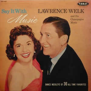Lawrence Welk - Say It With Music