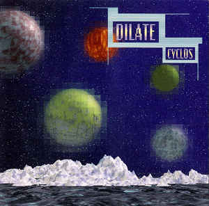 Dilate - Cyclos cover of release