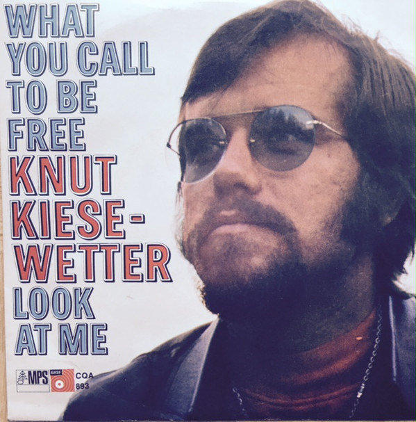 Knut Kiesewetter - What You Call To Be Free / Look At Me