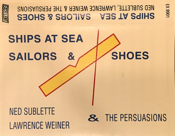 Ned Sublette - Ships At Sea, Sailors & Shoes