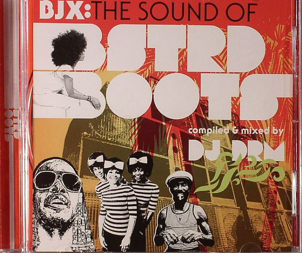 DJ DRM - BJX: The Sound Of Bstrd Boots