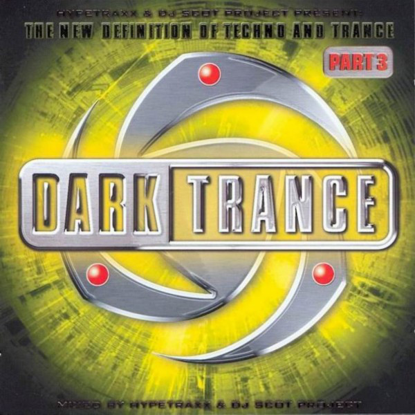 DJ Scot Project - Dark Trance Part 3