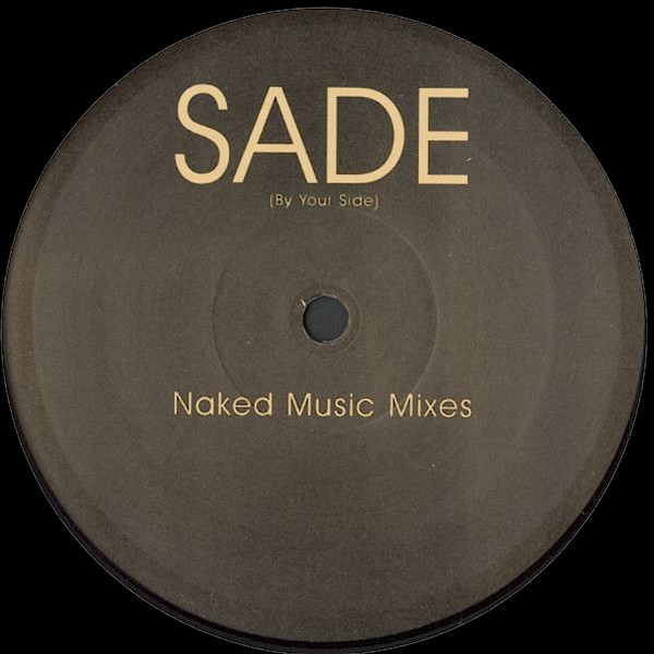 Sade - By Your Side (Naked Music Mixes)