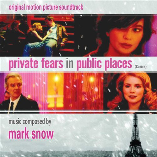 Mark Snow - Private Fears In Public Places (Coeurs) (Original Motion Picture Score)