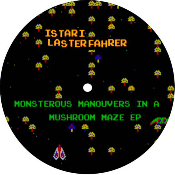 Istari Lasterfahrer - Monstrous Manouvers In A Mushroom Maze EP