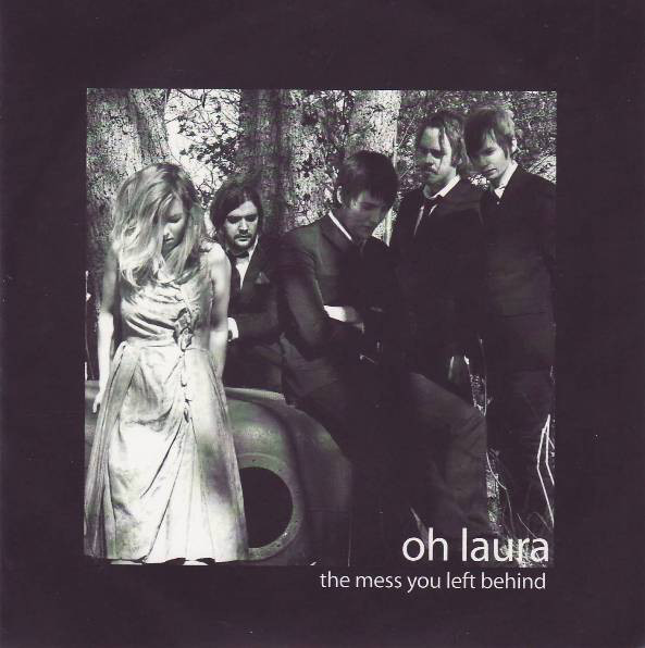 Oh Laura - The Mess You Left Behind