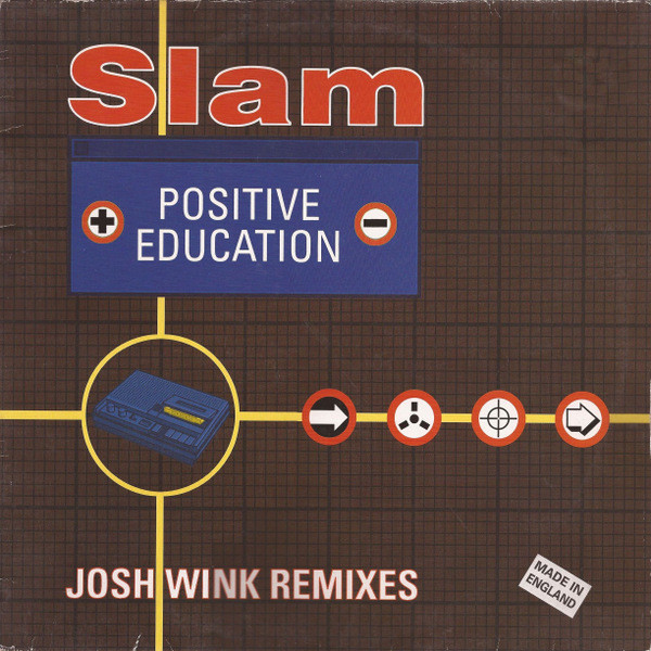 Slam - Positive Education (Josh Wink Remixes)