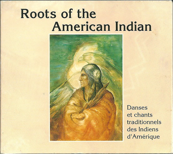 Native Americans In Тhe United States - Roots Of The American Indian (Danses Et Chants Traditionnels Des Indiens D' Amérique)