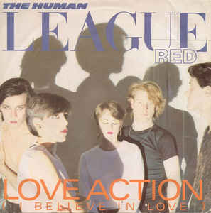 Human League, The - Love Action (I Believe In Love) cover of release