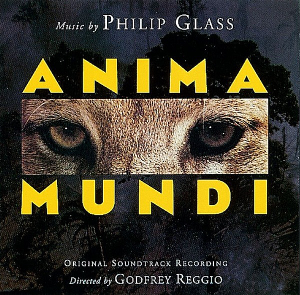 Philip Glass - Anima Mundi (Original Soundtrack Recording)