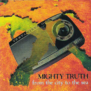 Mighty Truth - From The City To The Sea cover of release