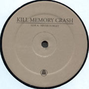 Kill Memory Crash - Never Forget & Technasty (Rmx)