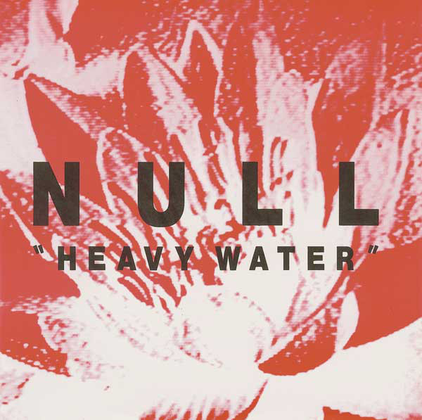 K.K. Null - Heavy Water