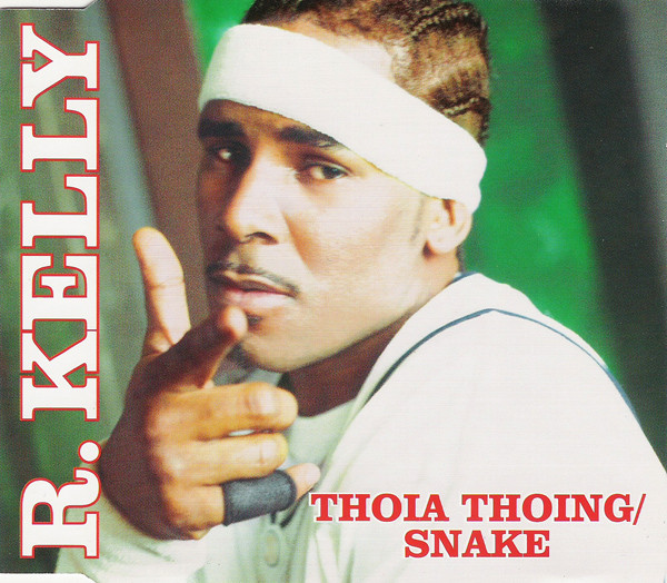 R. Kelly - Thoia Thoing / Snake
