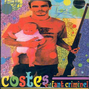Costes - Enfant Criminel