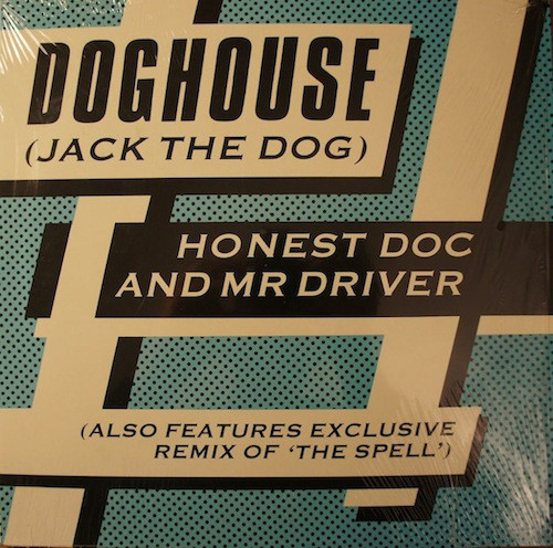 Honest Doc. & Mr Driver - Doghouse (Jack The Dog)