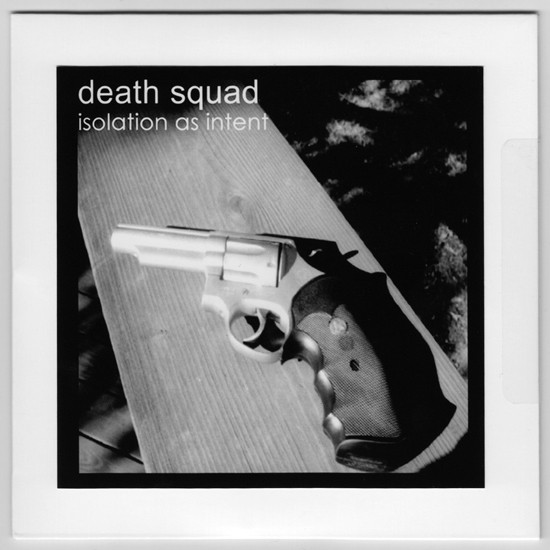 Death Squad - Isolation As Intent