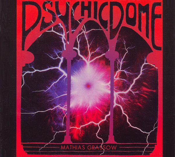 Mathias Grassow - Psychic Dome