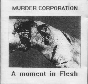 Murder Corporation - A Moment In Flesh
