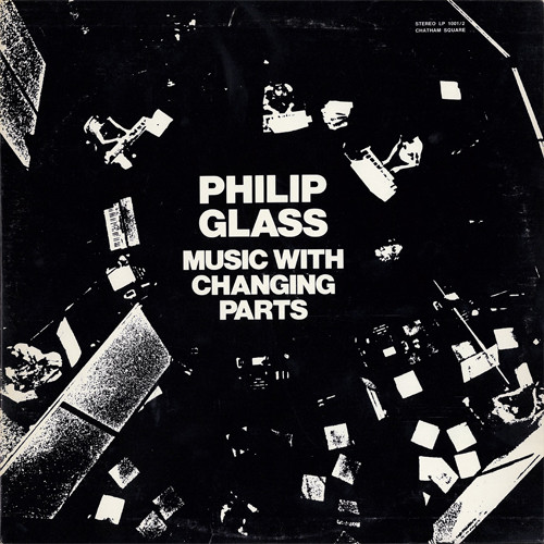Philip Glass - Music With Changing Parts