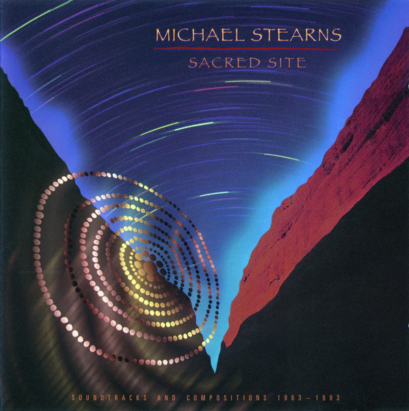 Michael Stearns - Sacred Site (Soundtracks And Compositions 1983-1993)