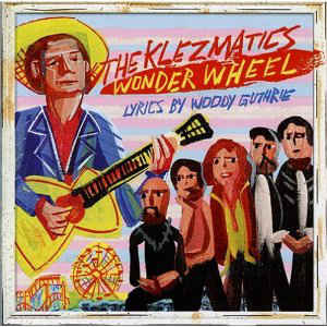 Klezmatics, The - Wonder Wheel (Lyrics By Woody Guthrie)