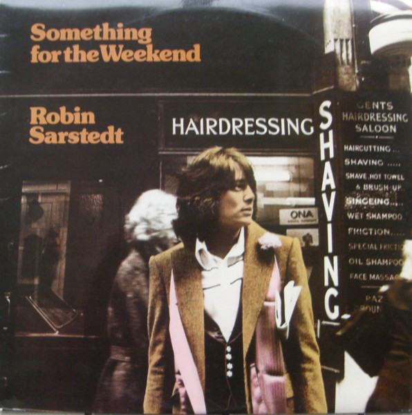 Robin Sarstedt - Something For The Weekend