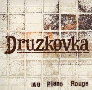 Druzkovka - Au Piano Rouge cover of release