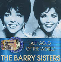 Barry Sisters, The - All Gold Of The World