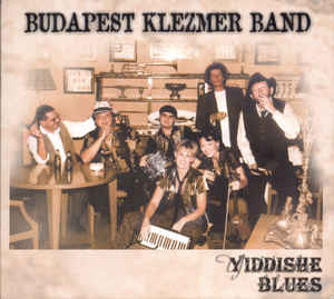 Budapest Klezmer Band - Yiddishe Blues cover of release