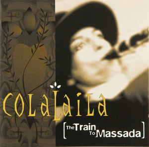 Colalaila - The Train To Massada