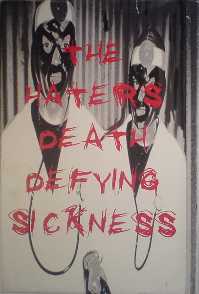 Haters, The - Death-Defying Sickness