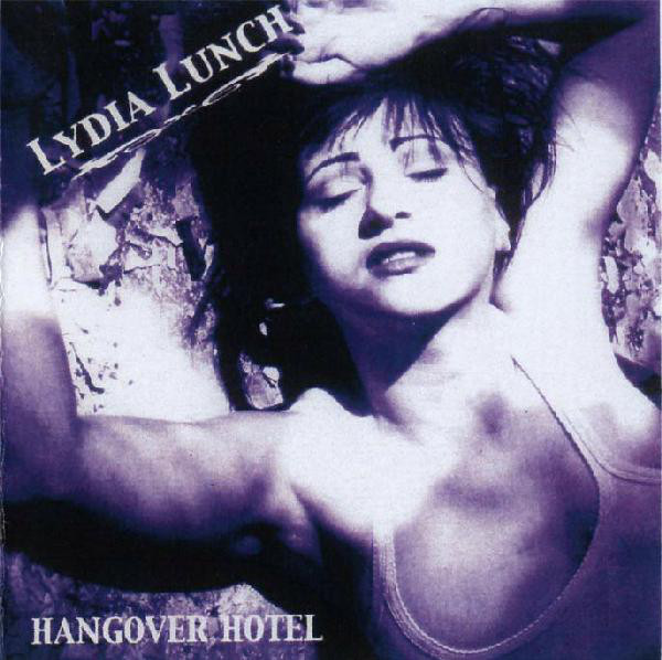 Lydia Lunch - Hangover Hotel