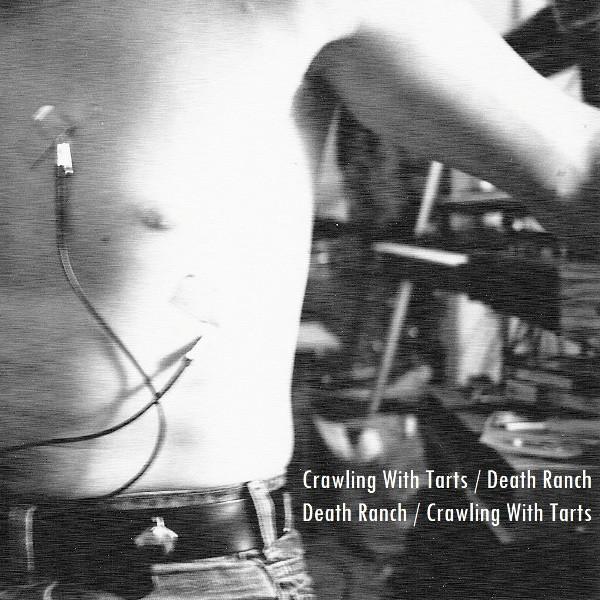 Crawling With Tarts - Death Ranch / Crawling With Tarts
