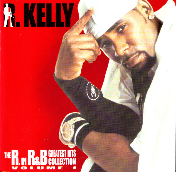 R. Kelly - The R. In R&B Greatest Hits Collection: Volume 1