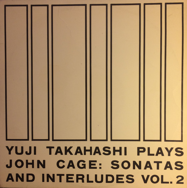 Yuji Takahashi - Sonatas And Interludes Vol. 2
