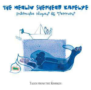 Merlin Shepherd Kapelye - Intimate Hopes & Terrors