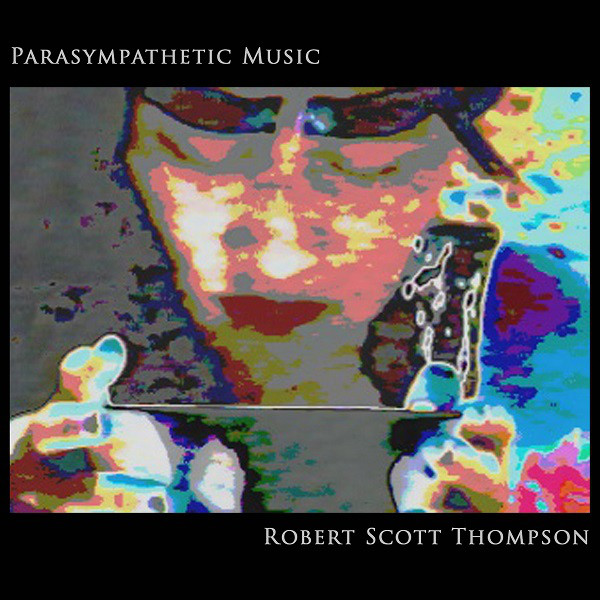 Robert Scott Thompson - Parasympathetic Music