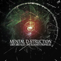 Mental D-struction - Leben Uber Alles - The Alchemists Prophecies