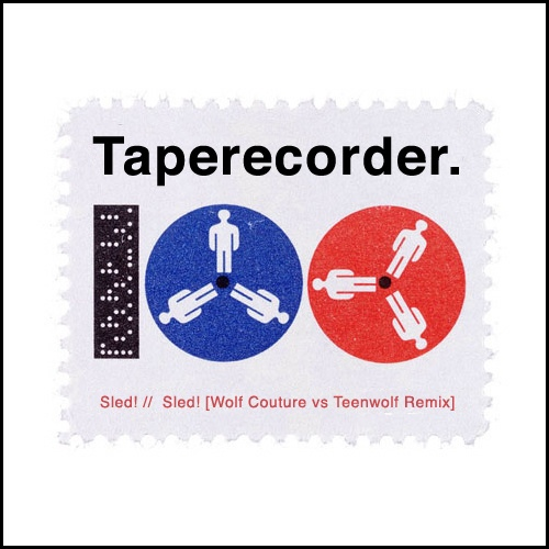 Taperecorder - Sled!