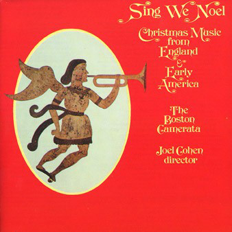 Boston Camerata - Sing We Noel: Christmas Music From England & Early America