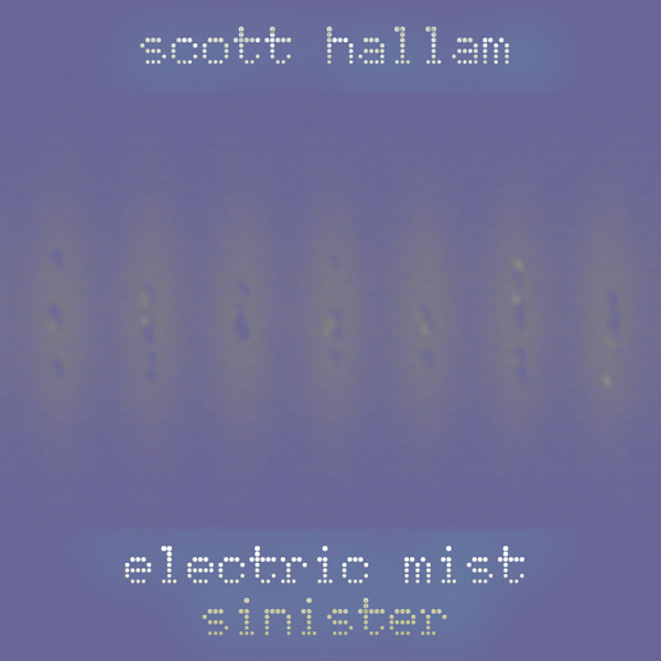 Scott Hallam - Electric Mist