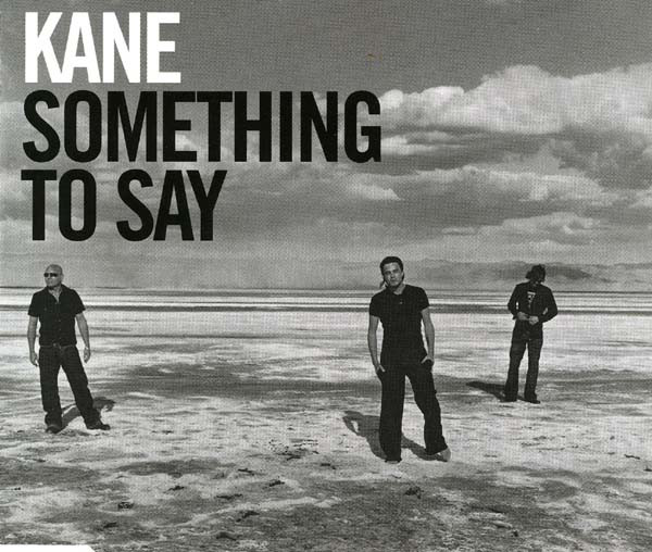 Kane (2) - Something To Say