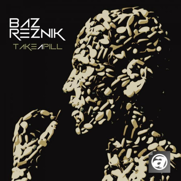 Baz Reznik - Take A Pill