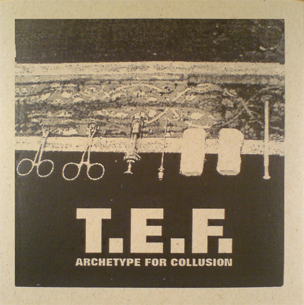 T.E.F. - Archetype For Collusion