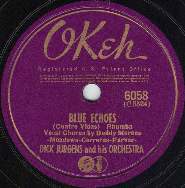 Dick Jurgens And His Orchestra - Blue Echoes (Cuatro Vidas) / Corn Silk