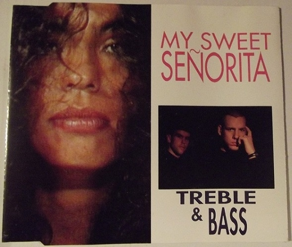 Treble & Bass - My Sweet Señorita