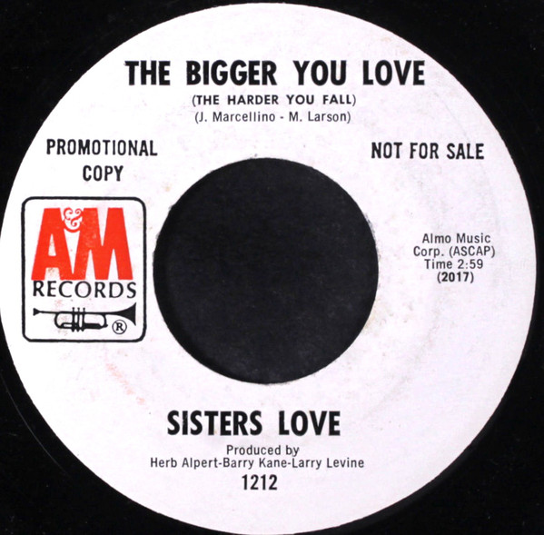 Sisters Love, The - The Bigger You Love (The Harder You Fall) / Piece Of My Heart