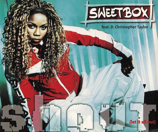 Sweetbox - Shout (Let It All Out)